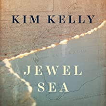 Jewel Sea Audiobook by Kim Kelly Narrated by Helen Morse