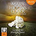 La mariée était en blanc (Laurie Moran 2) Audiobook by Mary Higgins Clark, Alafair Burke Narrated by Marcha Van Boven
