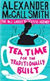Alexander McCall Smith Tea Time For The Traditionally Built: The No.1 Ladies' Detective Agency, Book 10