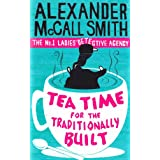 Tea Time For The Traditionally Built: The No.1 Ladies' Detective Agency, Book 10by Alexander McCall Smith