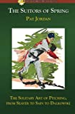 img - for The Suitors of Spring: The Solitary Art of Pitching, from Seaver to Sain to Dalkowski (Summer Game Books Baseball Classic) book / textbook / text book