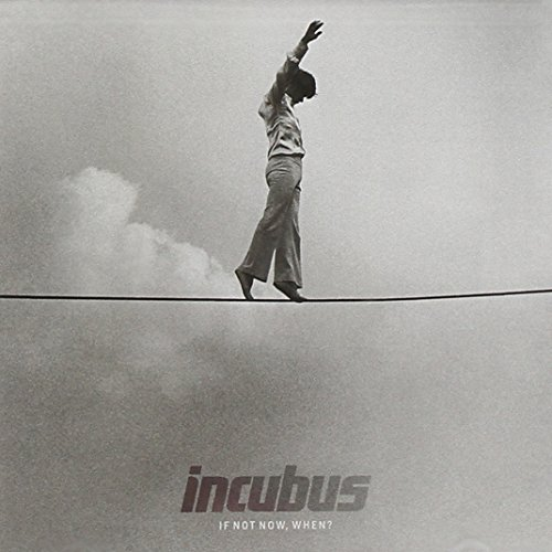 Incubus - if Not Now, When - Zortam Music