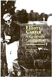 Marc Ponthus Elliott Carter: A Centennial Celebration (Festschrift)