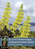 img - for By Eugene N. Kozloff - Plants of Western Oregon, Washington & British Columbia: 1st (first) Edition book / textbook / text book