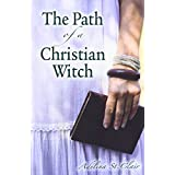 The Path of a Christian Witchby Adelina St. Clair