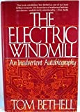 img - for The Electric Windmill: An Inadvertent Autobiography by Tom Bethell (1988-04-03) book / textbook / text book