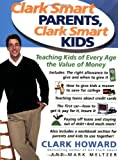 Clark Smart Parents, Clark Smart Kids: Teaching Kids of Every Age the Value of Money