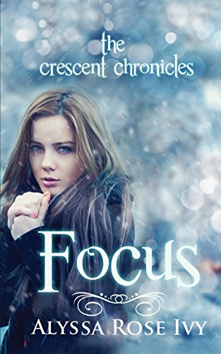 Focus: Book Two of the Crescent Chronicles