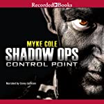 Control Point: Shadow Ops (       UNABRIDGED) by Myke Cole Narrated by Corey Jackson