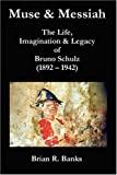 Muse and Messiah - The Life, Imagination and Legacy of Bruno Schulz (Axis Series)