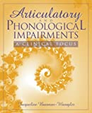img - for Articulatory and Phonological Impairments:a Clinical Focus by Jacqueline Bauman-Waengler (1999-10-20) book / textbook / text book