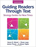 img - for Guiding Readers through Text: Strategy Guides for New Times [Paperback] [2008] (Author) Karen D. Wood, Diane Lapp, James Flood, D. Bruce Taylor book / textbook / text book