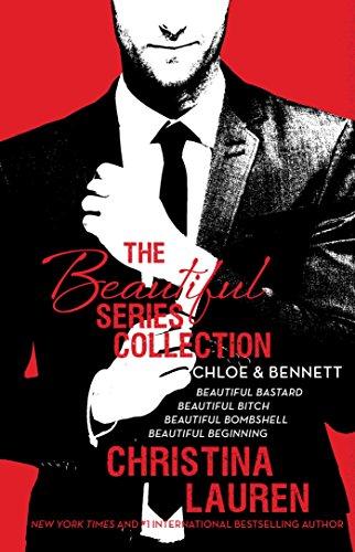 The Beautiful Series Collection: Chloe & Bennett: BEAUTIFUL BASTARD, BEAUTIFUL BITCH, BEAUTIFUL BOMBSHELL, BEAUTIFUL