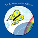 img - for Bartholomew the Jet Butterfly book / textbook / text book