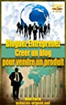 Bloguez Entreprenez : cr�er un blog...