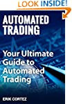 Automated Trading: Your Ultimate Guid...