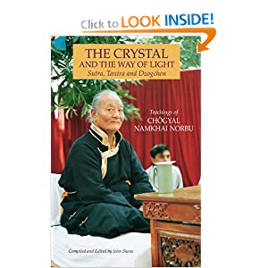 The Crystal And The Way Of Light: Sutra, Tantra And Dzogchen (Tibetan Buddhist Philosophy) Chogyal Namkhai Norbu and John Shane