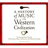 A History of Music in Western Civilization: Fascinating Discussions by 15 Prominent Music Authorities, with Musical Examples [12-cd set]