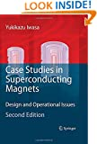 Case Studies in Superconducting Magnets: Design and Operational Issues
