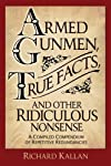 Armed Gunmen, True Facts, and Other Ridiculous Nonsense