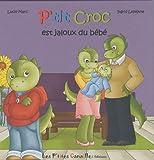 P'tit Croc est jaloux du b�b�
