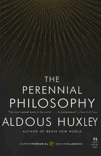 The Perennial Philosophy: An Interpretation of the Great...