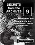 Last Mission of the Monuments Men: Rescuing Europe's Treasures from America (Secrets from the Archives Book 9)
