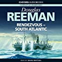 Rendezvous - South Atlantic (       UNABRIDGED) by Douglas Reeman Narrated by David Rintoul