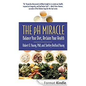 The pH Miracle: Balance Your Diet, Reclaim Your Health (English Edition)