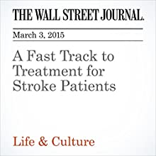 A Fast Track to Treatment for Stroke Patients (       UNABRIDGED) by Laura Landro Narrated by Ken Borgers