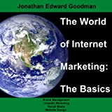 img - for The World of Internet Marketing: The Basics: Online Brand Building, Social Media, and Website Design, Volume 1 book / textbook / text book