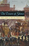 The Towers of Silence: A Novel (0226743438) by Scott, Paul