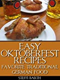 Easy Oktoberfest Recipes - Favorite Traditional German Food