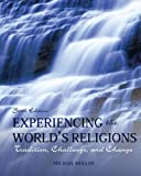 Experiencing the Worlds Religions: Tradition, Challenge, and Change, 6th Edition