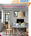 Modern Country: Inspiring Interiors f...
