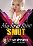 June Stevens Presents My First Time Smut: Five Erotic Short Stories of First Experiences