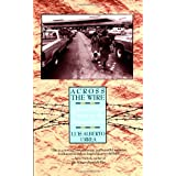 Across the Wire: Life and Hard Times on the Mexican Border ~ Luis Alberto Urrea