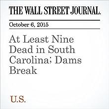 At Least Nine Dead in South Carolina; Dams Break (       UNABRIDGED) by Valerie Bauerlein, Jennifer Levitz Narrated by Fleet Cooper