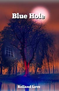 Blue Hole by Rolland Love ebook deal