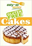Easy-As Recipes: Gluten Free Cakes Cookbook (Easy-As Gluten Free Recipes)
