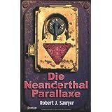 """Die Neanderthal Parallaxe. Romanvon """"Robert J Sawyer"""""""