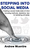 img - for Stepping into social media: Creating a social media state of mind with methods, tricks, tips, statistics & marketing principles book / textbook / text book