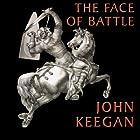 The Face of Battle Hörbuch von John Keegan Gesprochen von: Simon Vance