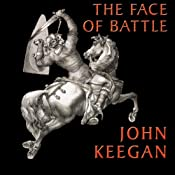 The Face of Battle | [John Keegan]