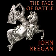The Face of Battle (       UNABRIDGED) by John Keegan Narrated by Simon Vance