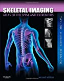 Skeletal Imaging: Atlas of the Spine and Extremities, 2e