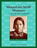 Mountain Wolf Woman: A Ho-Chunk Girlhood (Badger Biographies Series)
