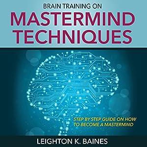 Brain Training on Mastermind Techniques Audiobook