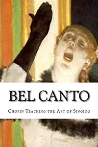 Bel Canto: Chopin Teaching the Art of Singing: 11 (Icon series) by Icons of Europe