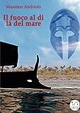 Bambini Merce Best Deals - Il fuoco al di là del mare (Italian Edition)